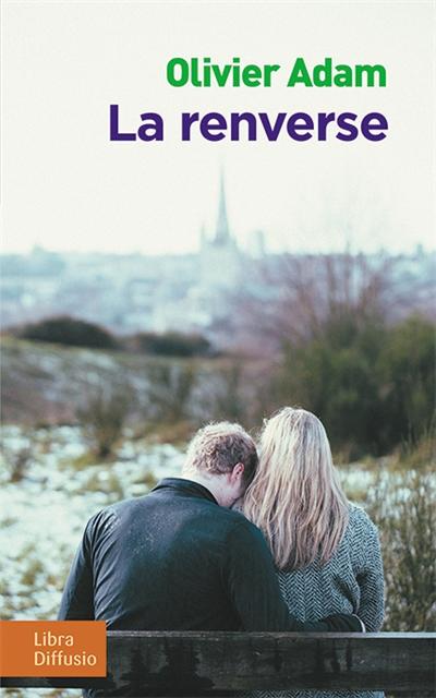 La renverse | Adam, Olivier (1974-....). Auteur