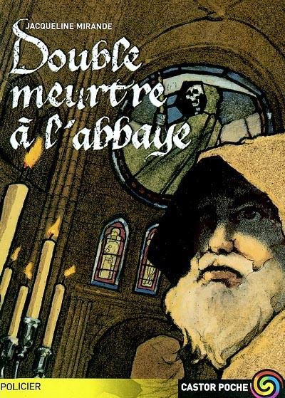 Double meurtre à l'abbaye / Jacqueline Mirande | Mirande, Jacqueline - pseud.. Auteur