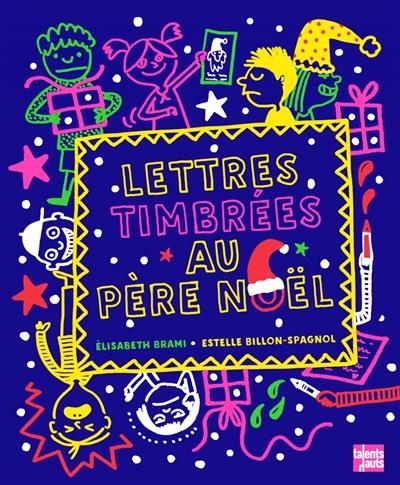 Lettres timbrées au Père Noël | Brami, Elisabeth (1952-....). Auteur