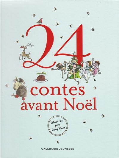 24 contes avant Noël   Ross, Tony (1938-....). Illustrateur