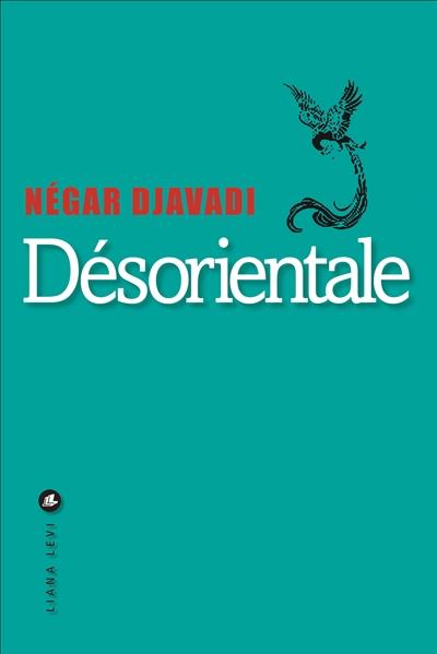 Désorientale : livre numérique   Djavadi, Négar. Auteur
