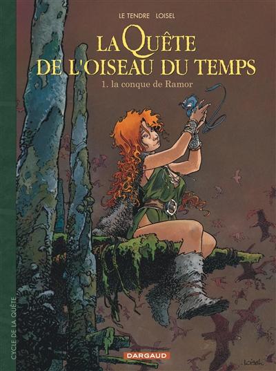 La quête de l'oiseau du temps. 1, La conque de Ramor / Le Tendre | Le Tendre, Serge. Auteur