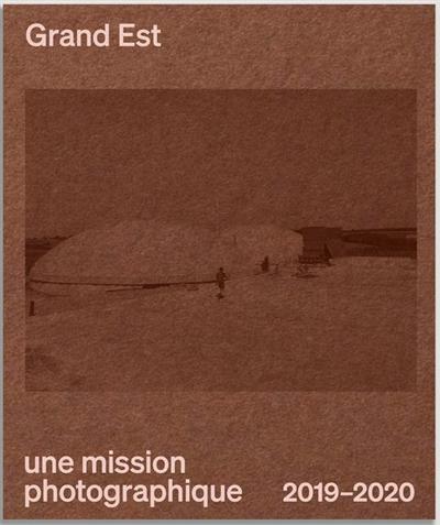 Grand Est : une mission photographique : 2019-2020