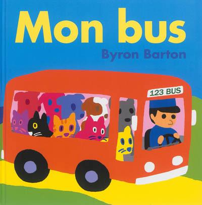 Mon bus / Byron Barton | Barton, Byron. Auteur