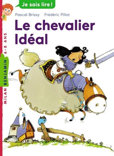 Le chevalier Idéal   Brissy, Pascal (1969-....). Auteur