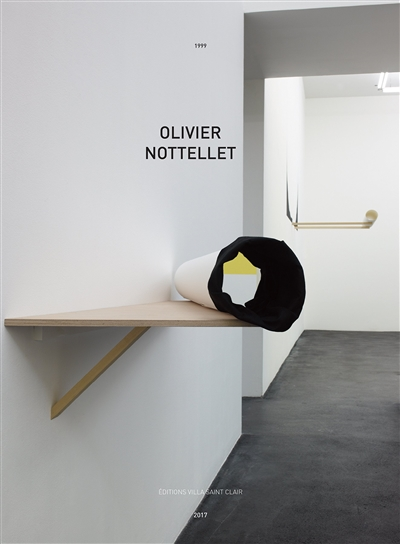 Olivier Nottellet : 1999-2017 | Birnbaum, Antonia. Auteur