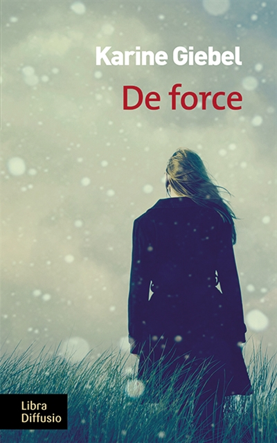 De force (GC) / Karine Giebel |