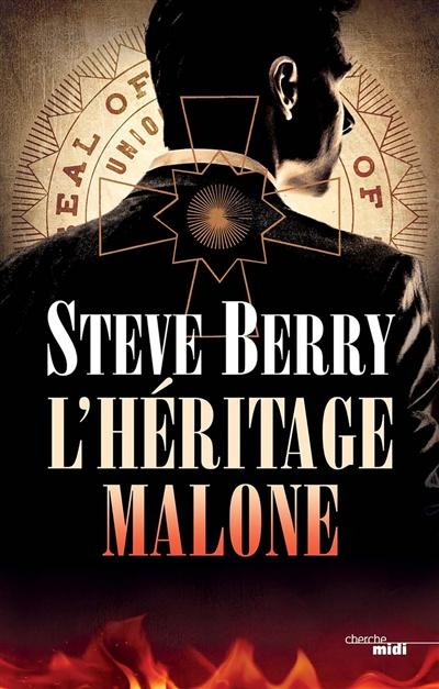 L'héritage Malone | Berry, Steve (1955-....). Auteur