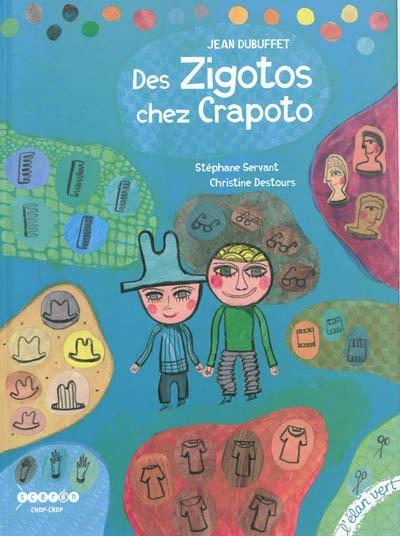 Des zigotos chez Crapoto / Stéphane Servant  