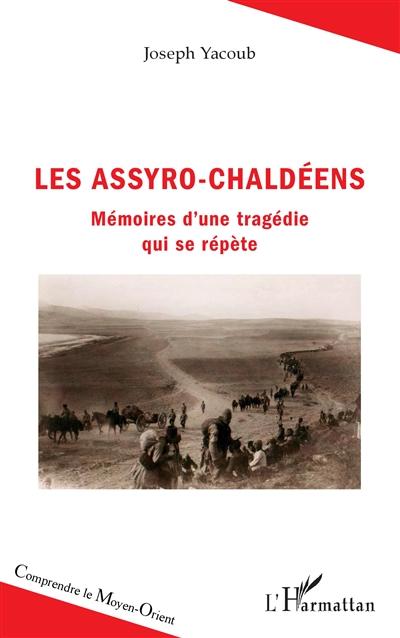 Les Assyro-Chaldéens : mémoires d'une tragédie qui se répète