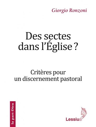 Des sectes dans l'Eglise ? : critères pour un discernement pastoral