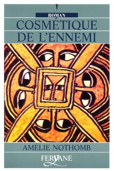 Cosmétique de l'ennemi | Nothomb, Amélie (1967-....). Auteur