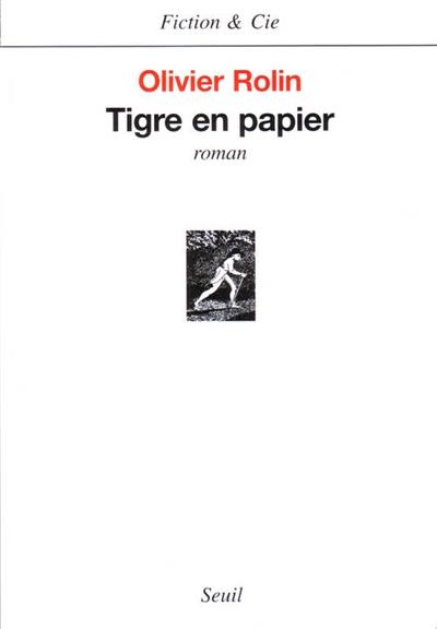 Tigre en papier : roman / Olivier Rolin | Rolin, Olivier (1947-....). Auteur