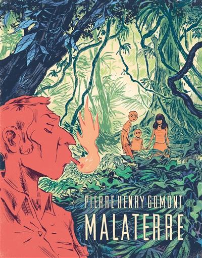 Malaterre / Pierre-Henry Gomont | Gomont, Pierre-Henry (1978-....). Auteur