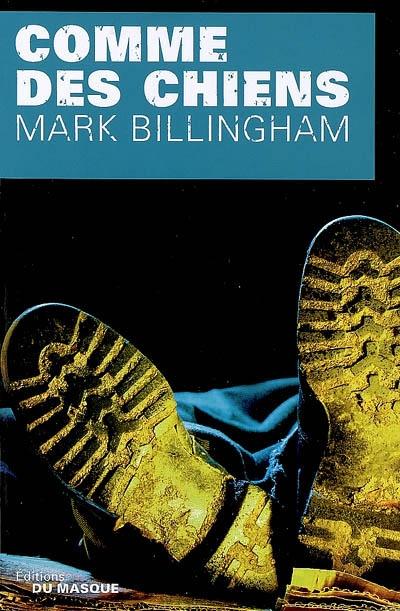 Comme des chiens / Mark Billingham | Billingham, Mark. Auteur