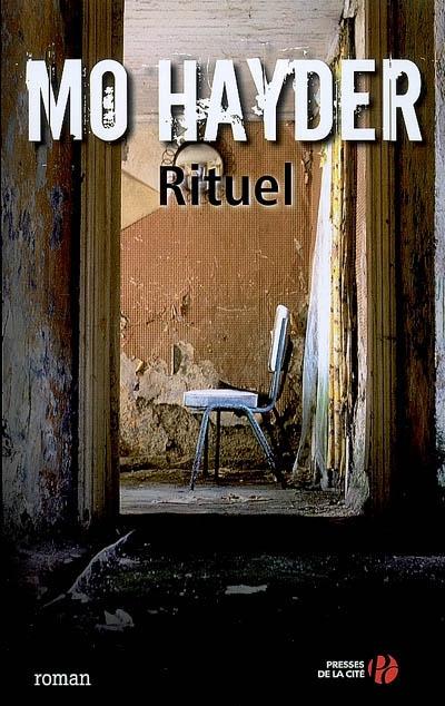 Rituel : roman / Mo Hayder | Hayder, Mo (1962?-....). Auteur