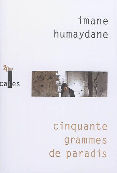 Cinquante grammes de paradis / Imane Humaydane ; traduit de l'arabe (Liban) par Hana Jaber   Humaydane-Younes, Imane, auteur