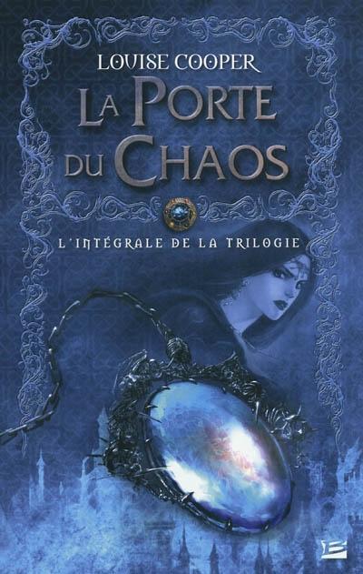 La porte du chaos : l'intégrale de la trilogie / Louise Cooper | Cooper, Louise