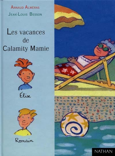 Les vacances de Calamity Mamie / Arnaud Alméras | Alméras, Arnaud (1967-....). Auteur