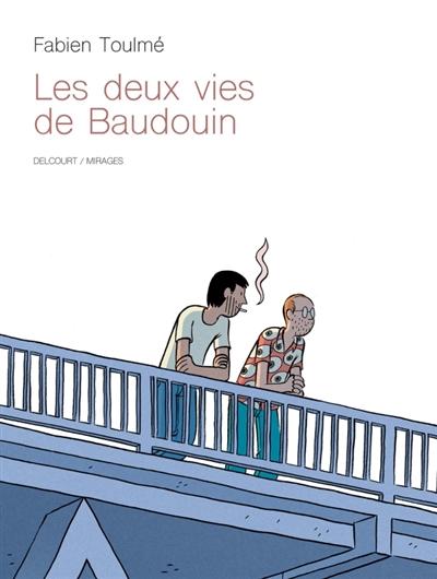 deux vies de Baudouin (Les) | Toulmé, Fabien. Auteur