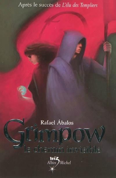 Grimpow, le chemin invisible / Rafael Abalos | Abalos, Rafael (1956-....). Auteur