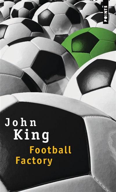 Football factory : roman / John King | King, John. Auteur