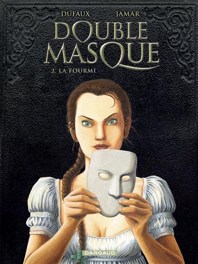 Double masque. Vol. 2. La fourmi