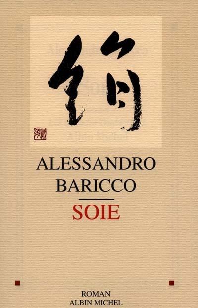 Soie / Alessandro Baricco | Baricco, Alessandro (1958-....). Auteur