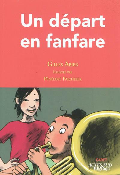 départ en fanfare (Un)   Abier, Gilles. Auteur