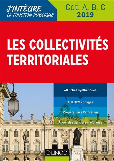 Les collectivités territoriales - 2019 - Cat. A, B, C : Cat. A, B, C | Meyer, Odile. Auteur