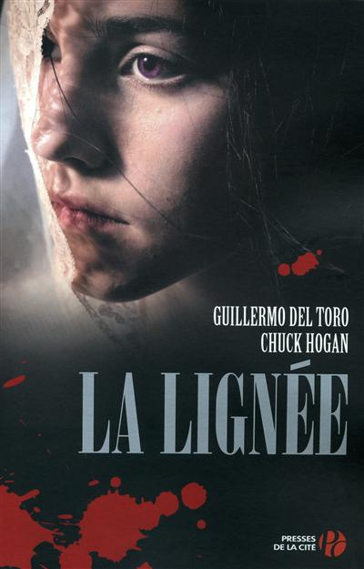 La lignée / Guillermo del Toro, Chuck Hogan | Toro, Guillermo Del (1964-....). Auteur