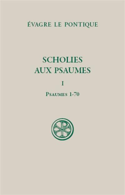 Scholies aux Psaumes. Vol. 1. Psaumes 1-70