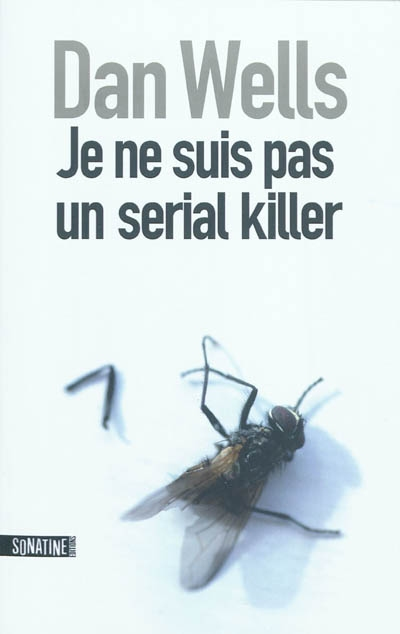 Je ne suis pas un serial killer | Wells, Dan (1977-....). Auteur