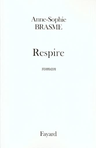 Respire   Brasme, Anne-Sophie (1984-....)