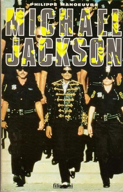 Michael Jackson | Philippe Manoeuvre (1954-....). Auteur