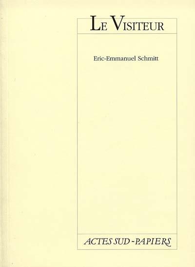 Le Visiteur / Eric-Emmanuel Schmitt   Schmitt, Éric-Emmanuel (1960-....). Auteur