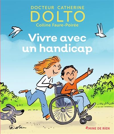Vivre avec un handicap   Dolto-Tolitch, Catherine (1946-....). Auteur