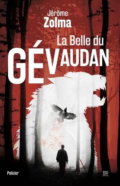 La belle du Gévaudan : roman policier / Jérôme Zolma | Zolma (1962-....). Auteur