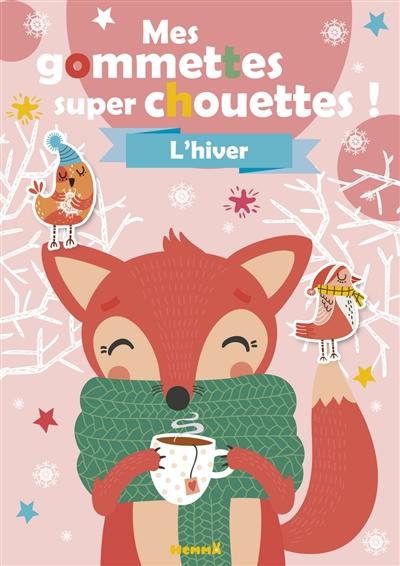L'hiver : mes gommettes super chouettes ! : renard