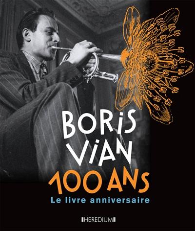 Boris Vian, 100 ans : le livre anniversaire | Bertolt, Nicole. Auteur