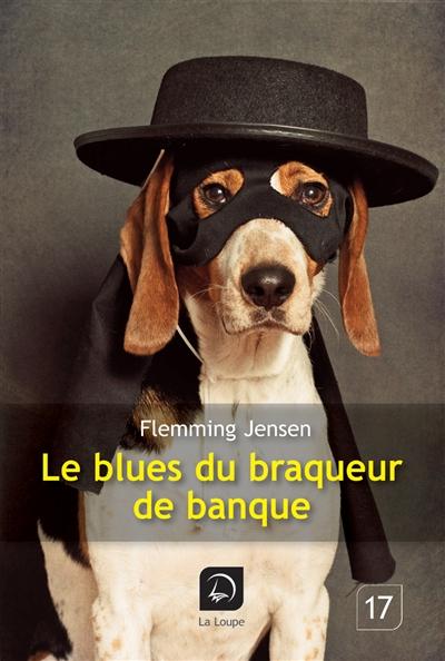 Le blues du braqueur de banque : roman | Jensen, Flemming (1948-....)