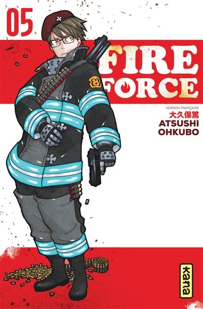 Fire force. 05 / Atsushi Ohkubo | Ōkubo, Atsushi (1979-....). Auteur