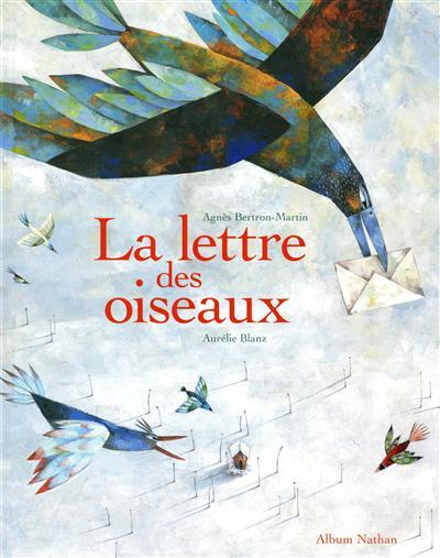 La lettre des oiseaux | Agnès Martin (1960-....). Auteur