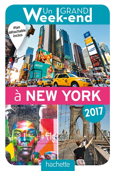 Un grand week-end à New York : 2017 / Anne-Catherine Sore, Thierry Chauvaud, Hélène Firquet | Sore, Anne-Catherine. Auteur
