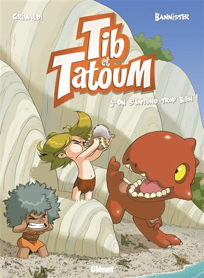 Tib & Tatoum. Vol. 5. On s'entend trop bien !