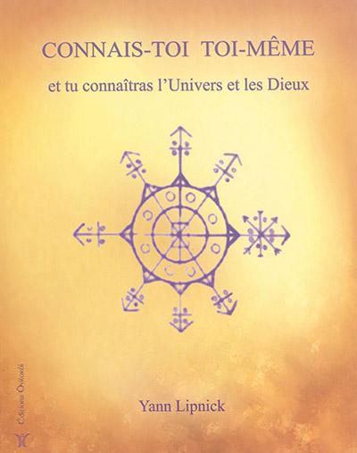 Connais-toi toi-même et tu connaîtras l'univers et les dieux. Vol. 1. Mystères et secrets du corps humain : nos capacités méconnus