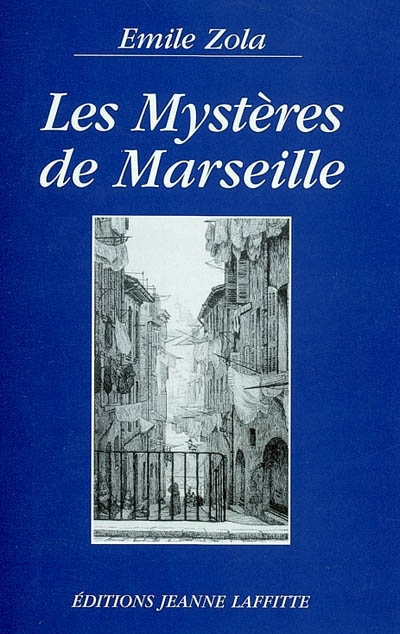 Les mystère de Marseille / Emile Zola   Zola, Émile (1840-1902). Auteur