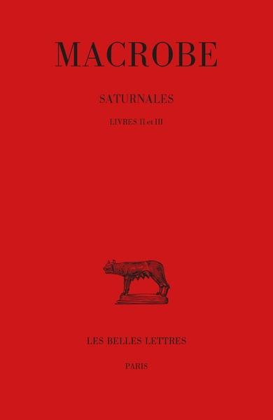 Saturnales. Vol. 2. Livres II et III