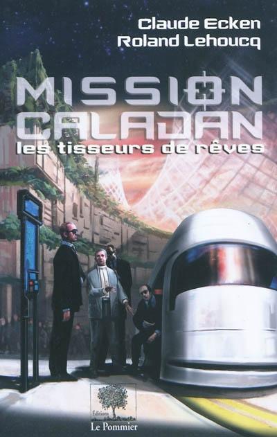 Mission Caladan | Claude Ecken (1954-....). Auteur