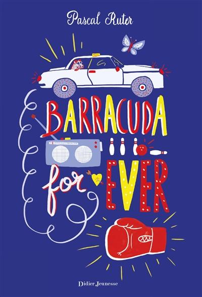 Barracuda for ever / Pascal Ruter | Ruter, Pascal (1966-....). Auteur